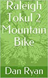 Raleigh Tokul 2 Mountain Bike (English Edition)