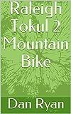 Raleigh Tokul 2 Mountain Bike (English Edition)