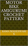 Motor Bike Amigurumi Crochet Pattern (English...