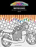 MOTOR BIKES: AN ADULT COLORING BOOK: An Awesome...